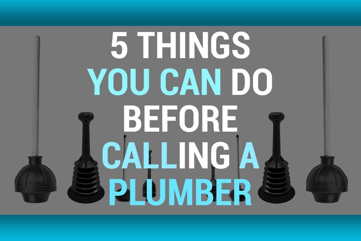 5 Things You Can do Before Calling a Plumber - Total ...